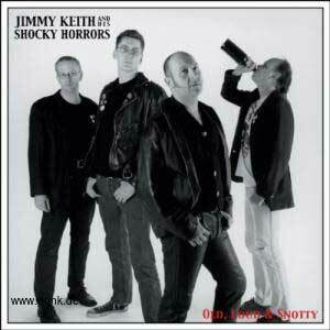 Jimmy Keith and his shocky Horrors: Old, loud and Snotty-CD