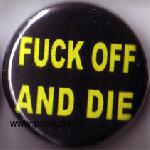 FUCK OFF AND DIE Button