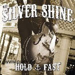 The Silver Shine: The Silver Shine - Hold Fast